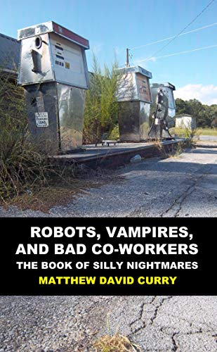 Robots, Vampires, and Bad Co-Workers: The Book of Silly Nightmares (English Edition) -