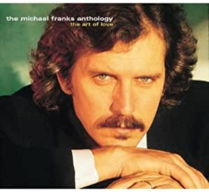 The Michael Franks Anthology - The Art Of Love