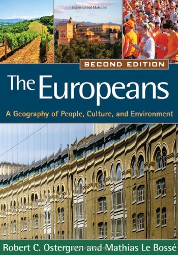 The Europeans, Second Edition: A Geography of People, Culture, and Environment (Texts in Regional Geography) por Robert C. Ostergren