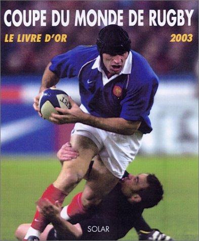 Coupe du monde de rugby 2003 par Dominique Grimault