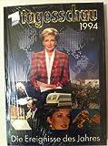 Tagesschau 1994. Die Ereignisse des Jahres.