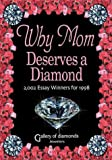 Why Mom Deserves a Diamond- 2002 Essay Winners for 1998