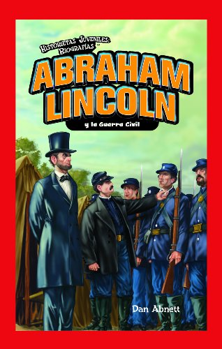 Abraham Lincoln y la Guerra Civil/Abraham Lincoln and the Civil War (Historietas Juveniles: Biografias/Jr. Graphic Biographies)