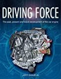 Driving Force: The Evolution of the Car Engine