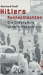 Hitlers Rennschlachten: Die Silberpfeile unterm Hakenkreuz