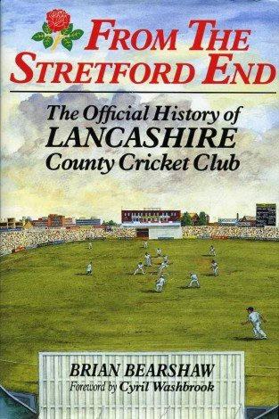 From the Stretford End: Official History of the Lancashire County Cricket Club por Brian Bearshaw