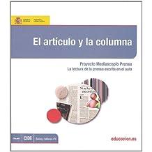 El artículo y la columna. Proyecto Mediascopio Prensa. La lectura de la prensa escrita en el aula (Guías y Talleres)