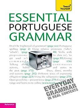 Essential Portuguese Grammar: Teach Yourself (Teach Yourself Language Reference) (English Edition) von [Tyson-Ward, Sue]