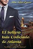 El Soltero más Codiciado de Atlanta (De la saga Los hombres del sur no se enamoran - SA nº 1)