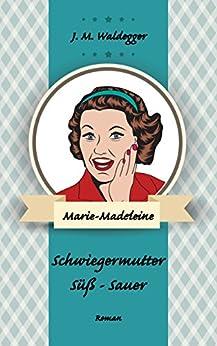 Schwiegermutter süß - sauer von [Waldegger, Josef Maria]
