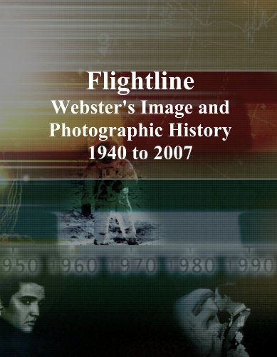 Flightline: Webster's Image and Photographic History, 1940 to 2007