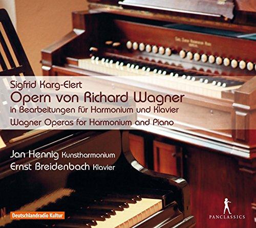 Karg-Elert: Wagner-Opern in Bearbeitungen für Harmonium und Klavier