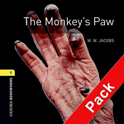 Monkey's paw. Oxford bookworms library. Livello 1. Con CD Audio: Oxford Bookworms 1. The Monkey's Paw. CD Pack: 400 Headwords