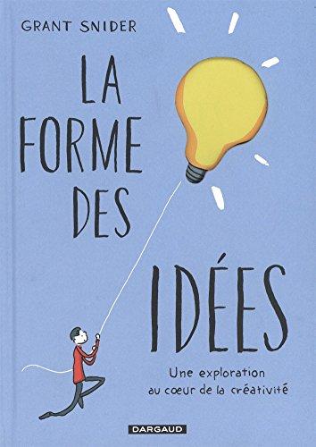La forme des idées : une exploration au cœur de la créativité
