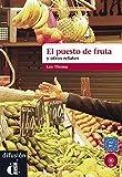 El puesto de fruta y otros relatos cortos (Ele- Lecturas Gradu.Adultos)