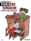 Piano Kids Songbook: 50 Lieder & Songs, die Spaß machen. Klavier.