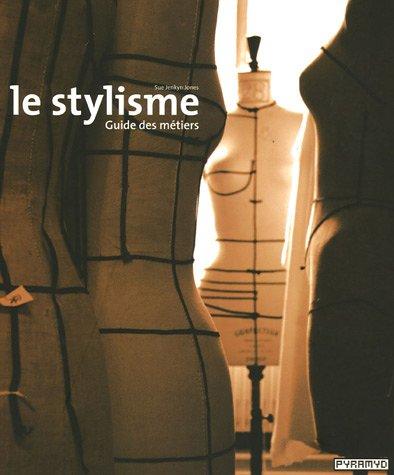 Le stylisme : Guide des métiers par Sue Jenkyn Jones, Jean-Denis Franoux