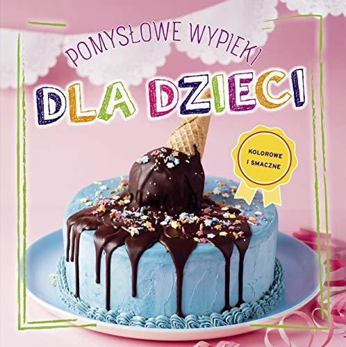 Pomyslowe wypieki dla dzieci: kolorowe i smaczne (Halloween-desserts Einfache Für Party)