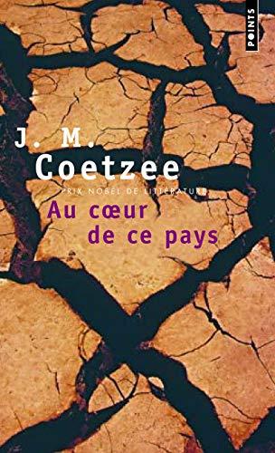 Au coeur de ce pays par J. m. Coetzee