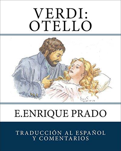 Verdi: Otello: Traduccion al Espanol y Comentarios (Opera en Espanol) por E.Enrique Prado