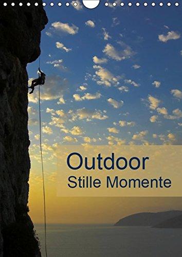 Outdoor-Stille Momente (Wandkalender 2019 DIN A4 hoch): Outdoor Impressionen für Ideen und Planung in der Natur (Planer, 14 Seiten ) (CALVENDO Sport)