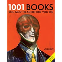 1001 Books You Must Read Before You Die: You Must Read Before You Die (English Edition)