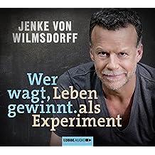 Wer wagt, gewinnt: Leben als Experiment.