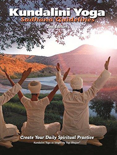 Kundalini Yoga Sadhana Guidelines: Create Your Daily ...