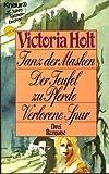 Tanz der Masken /Der Teufel zu Pferde /Verlorene Spur (Knaur Taschenbücher. Romane, Erzählungen)