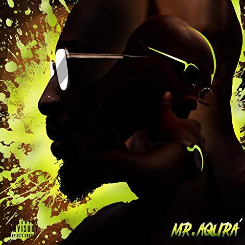Mr. Aqura [Explicit]