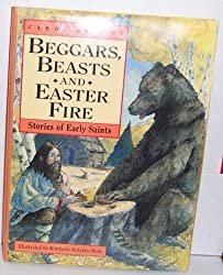 Beggars, Beasts & Easter Fire/Stories of Early Saints by Carol Greene (1993-02-03)