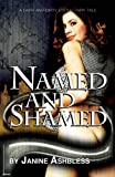 Named and Shamed: A dark and dirty erotic fairy tale