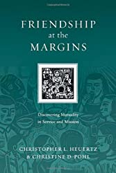Friendship at the Margins: Discovering Mutuality in Service and Mission (Resources for Reconciliation)