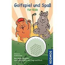 Golfspiel & Spaß für Kids: Der kleine Ratgeber rund ums Golfen mit Chip und Pitch