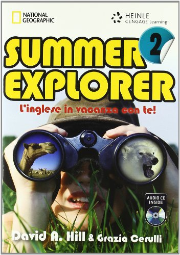 Summer explorer. L'inglese in vacanza con te! Con CD Audio. Per la Scuola media: 2
