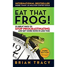 Eat That Frog!: 21 Great Ways to Stop Procrastinating and Get More Done in Less Time (Agency/Distributed)