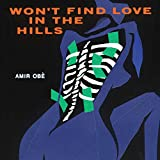 Won't Find Love in the Hills - EP [Explicit]