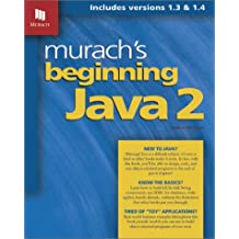 Murach's Beginning Java 2: Includes Versions 1.3 & 1.4