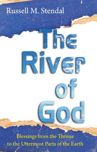 The River of God: Blessings from the Throne to the Uttermost Parts of the Earth (Free eBook Sampler) (English Edition)