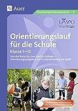 Orientierungslauf für die Schule: Von den Basics bis zum Lauf im Gelände - Orientierungsaufgaben und Ausdauertraining mit Spaß! (1. bis 10. Klasse)