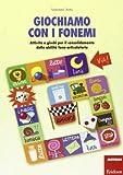 Giochiamo con i fonemi. Attività e giochi per il consolidamento delle abilità fono-articolatorie