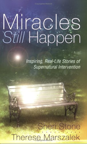 Miracles Still Happen Inspiring Real Life Stories Of Supernatural Intervention