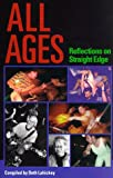 All Ages: Reflections on Straight Edge: Reflections on a Straight Edge