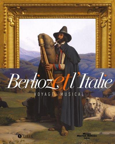 Berlioz et l'Italie : Voyage musical