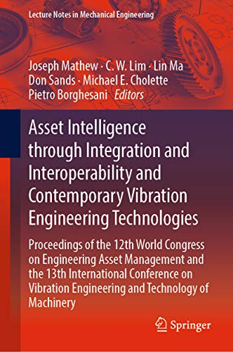 Joseph Mathew - Asset Intelligence through Integration and Interoperability and Contemporary Vibration Engineering Technologies: Proceedings of the 12th World Congress ... in Mechanical Engineering)