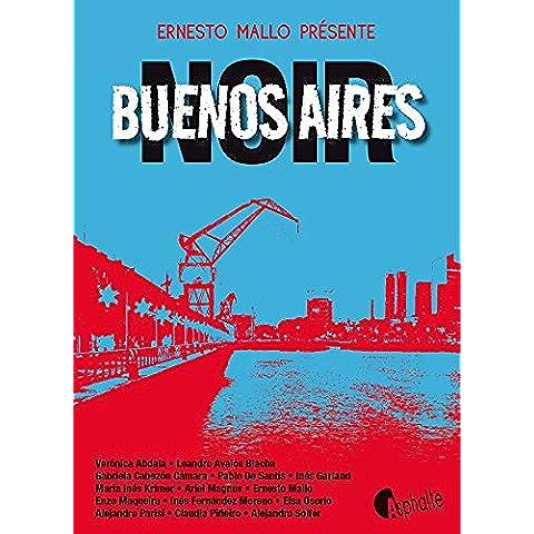 Buenos Aires Noir (Asphalte noir)