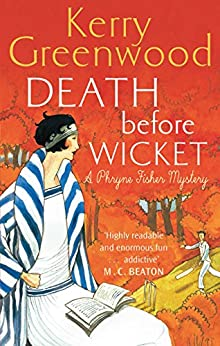Death Before Wicket: Miss Phryne Fisher Investigates (Phryne Fisher's Murder Mysteries)