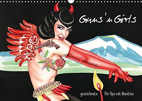 Guns `n Girls - gezeichnete Pin-Ups mit Munition (Wandkalender 2019 DIN A3 quer): Burlesque Pinup Zeichnungen mit flottem Strich - Illustrationen von ... (Monatskalender, 14 Seiten ) (CALVENDO Kunst) - Burlesque Pin Up