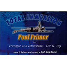 Total Immersion Swimming Pool Primer for Freestyle and Backstroke: The TI Way