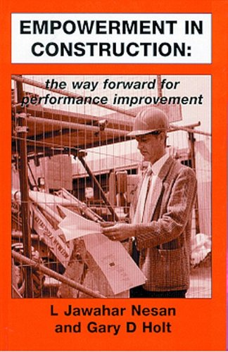 Empowerment in Construction – The Way Forward for Performance Improvement (Engineering Management)